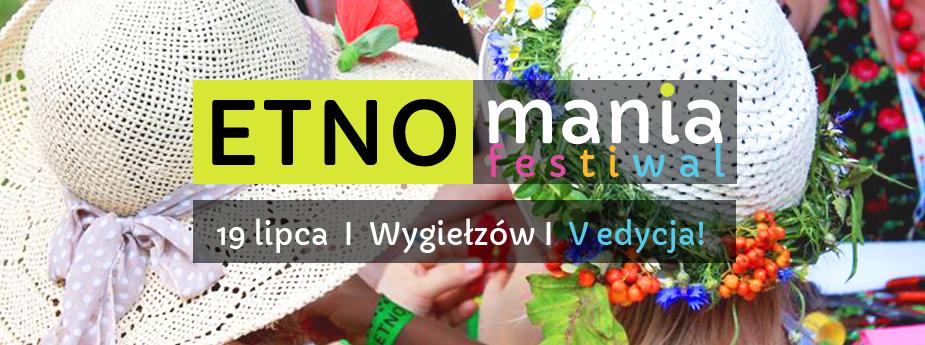 Festiwal ETNOmania – odkryj tradycję na nowo!